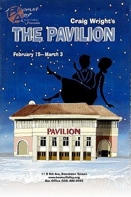 The latest production...  <br/>  <br/> &quot;The Pavilion&quot; by Craig Wright <br/>  <br/> Feb...