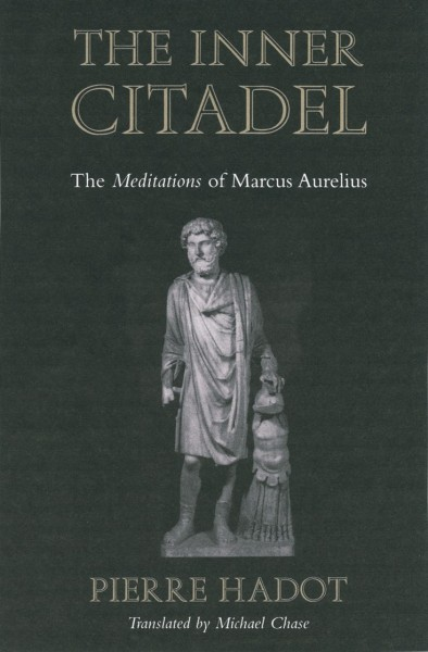 The Inner Citadel. The Meditations of Marcus Aurelius.