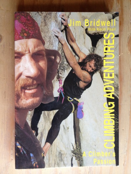 Climbing Adventures, A Climbers Passion, Jim Bridwell Book