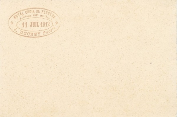 Hotel Croix de Flegere. Altitude 1877 metres. 11. Juil 1912. J. Ducrey...